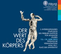Der Wert des Körpers: 3. Interdisziplinäres Symposion des Freiburg Institute for Advanced Studies
