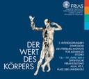 Der Wert des Körpers: 3. Interdisziplinäres Symposion des Freiburg Institute for Advanced Studies