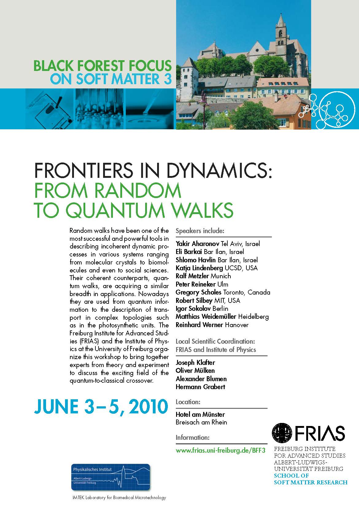 """Black Forest Focus on Soft Matter 3: """"Frontiers in Dynamics – from Random to Quantum Walks"""""""