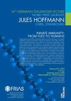 16. Hermann Staudinger Lecture mit  Nobelpreisträger Jules Hoffmann am 21. Januar 2014