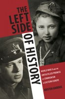 "Kristen Ghodsee's Book ""The Left Side of History - World War II and the Unfulfilled Promise of Communism in Eastern Europe"" published"